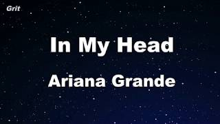in my head - Ariana Grande Karaoke 【No Guide Melody】 Instrumental