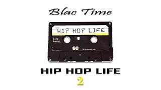 Blac Time Hip Hop Life part 2 - Lights Out MIx