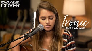 Ironic - Alanis Morissette (Boyce Avenue ft. Emily Zeck acoustic cover) on Spotify & iTunes
