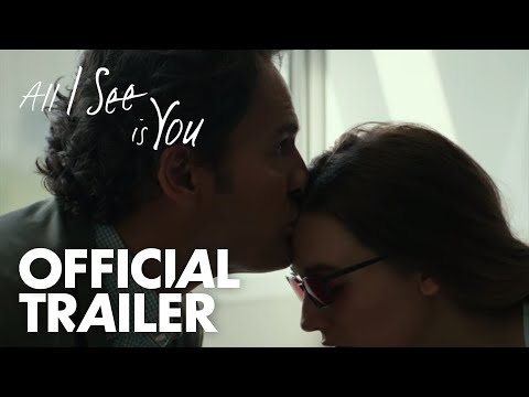 All I See Is You | Official Trailer | In Theaters October 27