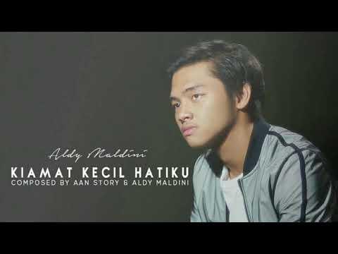 Kiamat Kecil Hatiku (Aldy Maldini) with Video picture