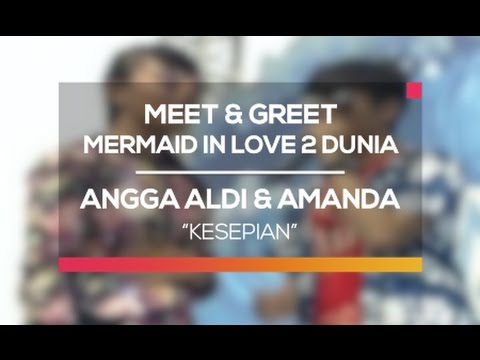 Angga Aldi dan Amanda Manopo - Kesepian (Meet and Greet MIL 2 Dunia 'Happy New Year')