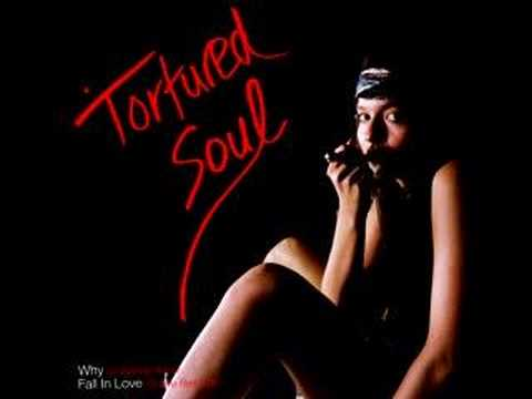 Tortured Soul - Fall In Love