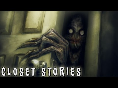 3 True Creepy As Hell Closet Stories