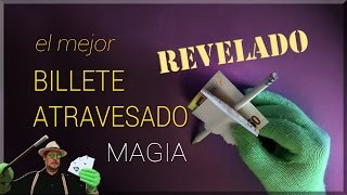 SUPER TUTORIAL de Magia: El billete atravesado REVELADO ( Magic Trick: The banknote crossed)