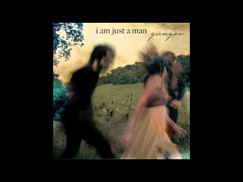 Gungor - I Am Just A Man