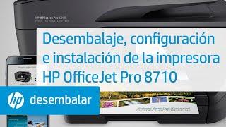 Desembalaje, configuración e instalación de la impresora HP OfficeJet Pro 8710   HP OfficeJet   HP