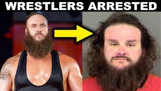 10 WWE Wrestlers You Didn't Know Were Arrested - Braun Strowman & more