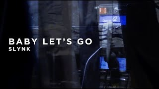 Slynk – Baby Let's Go : BIG BEAT IGNITION : Denver