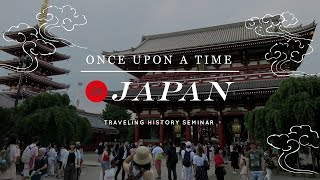 Once Upon a Time in Japan: Traveling History Seminar in Japanese History