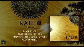 08. Kali ft. Felipe, Ruby, GMB - Nie chcę (prod. Piero)
