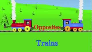Opposites: Trains - Learning for Kids (Episode 1)