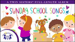 Sunday School Songs For Children A Twin Sisters® Full-Length Album