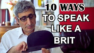 How to Speak ENGLISH like a BRIT in 10 Easy Steps