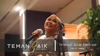 Download lagu Selfi Yamma - Terhanyut Dalam Kemesraan (live perform feat TemanBaik Musictainment)