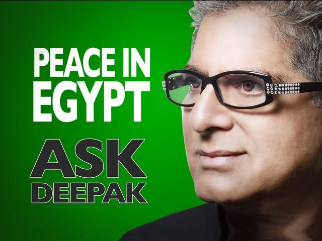 Can we create peace in Egypt? | ASK DEEPAK CHOPRA!