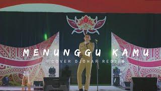MENUNGGU KAMU-ANJI (cover) DJOHAR REDJEB