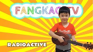"Fangkao TV - EP2 มาร้องเพลงกัน (4 year old kid sings ""Radioactive"")"