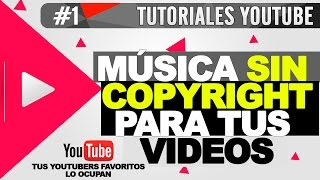 Música SIN COPYRIGHT Para tu canal de Youtube (Tus Youtubers Favoritos lo ocupan)
