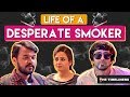 Life Of A Desperate Smoker | The Timeliners thumbnail