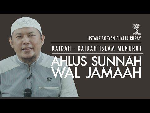 Kaidah - Kaidah Islam Menurut Ahlus Sunnah Wal Jamaal - Ustadz Sofyan Chalid Ruray