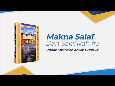 Makna Salaf dan Salafiyah - Ustadz Khairullah Anwar Luthfi