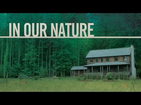 In Our Nature Official Trailer - HD