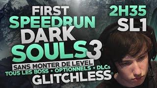 DARK SOULS 3 - Speedrun 2h35 - SL1  All Boss - Commentary