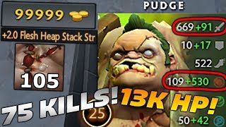 Pudge 75 KILLS 13000 HP 99999 GOLD WORLD RECORD Dota 2