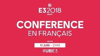 E3 2018 : Suivez en direct la conférence Ubisoft doublée en français !