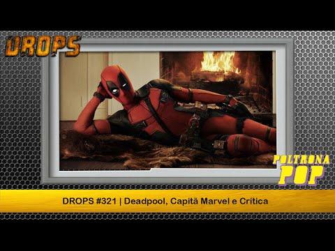 DROPS #321 | Deadpool, Capitã Marvel e Crítica | Poltrona Pop