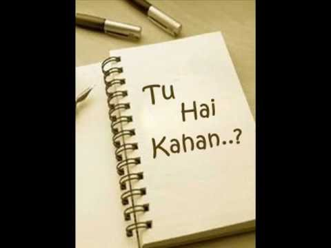 Kailash Kher - Tu Hai Kahan - New Sad Song 2012