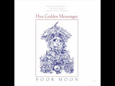 Hiss Golden Messenger - Jesus Shot Me In The Head