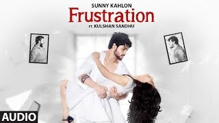 download lagu Frustration: Sunny Kahlon Ft Kulshan Sandhu Full  Song gratis
