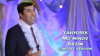 Yahyobek Mo'minov - Arzim | Яхёбек Муминов - Арзим (consert version) 2017