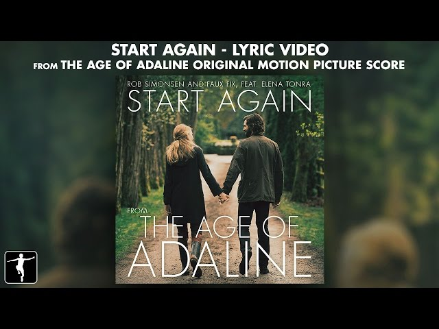 Start Again Lyric Video - Rob Simonsen & Faux Fix Ft. Elena Tonra - The Age Of Adaline Score Album