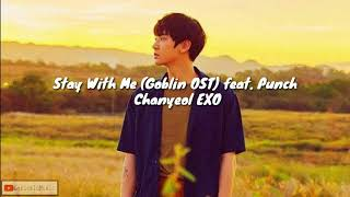 "Stay With Me (Goblin OST) feat. Punch - Chanyeol EXO ""Lyrics"""