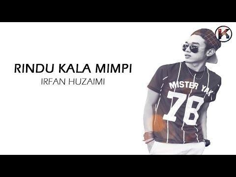 download lagu Irfan Huzaimi -  Rindu Kala Mimpi  Viral gratis
