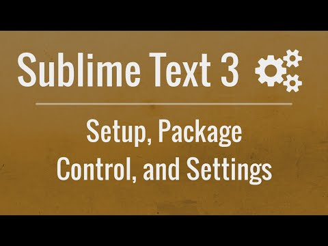 Sublime Text 3: Setup. Package Control. and Settings