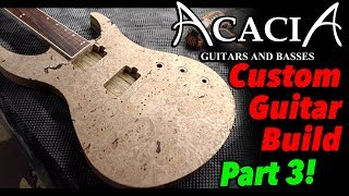 Acacia Guitars Custom Build - CNC Body, Glue Top, Carve Neck (Part 3)