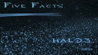 Five Facts - Halo 3