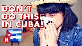 10 Things You Should NOT Do in Cuba! // DON'T DO THIS!