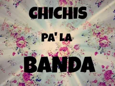 Chichis Pa'La Banda (Oficial Remix Justin)