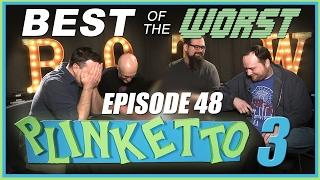Best of the Worst: Episode 48: Plinketto #3