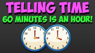 How to Tell Time! 60 Minutes is an Hour! (count by 5's)