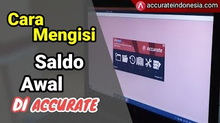Cara Mengisi Saldo Awal di Accurate Accounting Software