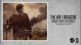 Watch Air I Breathe For What Its Worth video