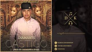 Diamante - Castigo (Prod By: Diamante & Kyan) [HD]