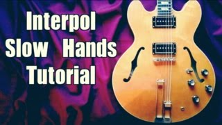 Slow Hands - Interpol ( Guitar Tab Tutorial & Cover )