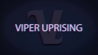 Viper Uprising Official Intro